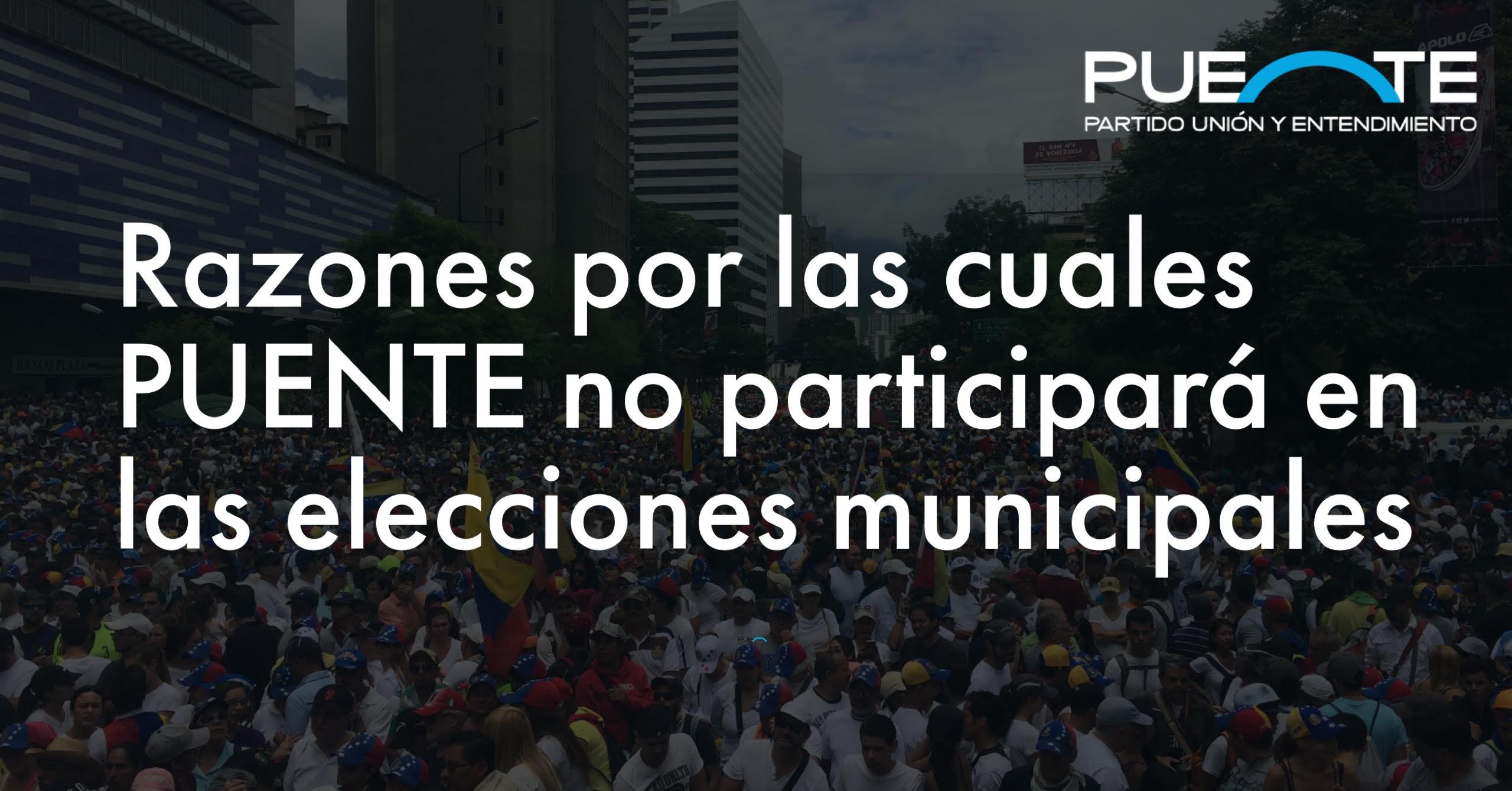 Razones por las cuales PUENTE no participa en estas elecciones municipales.