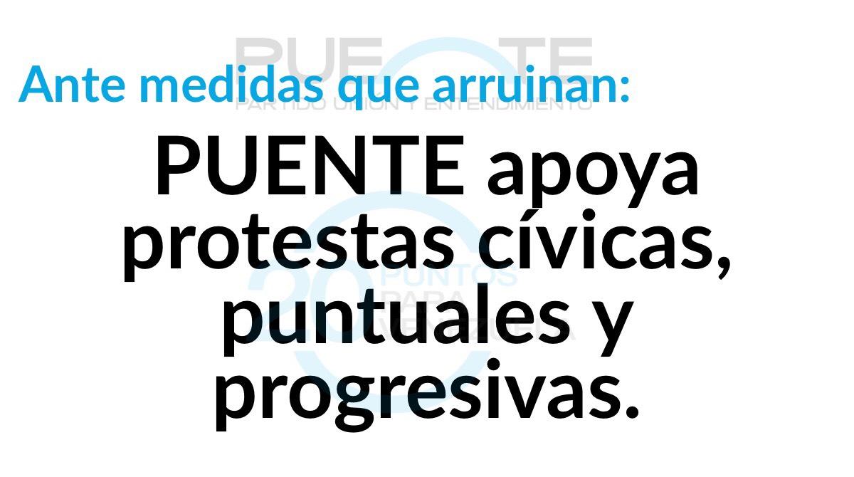 PUENTE apoya protestas cívicas, puntuales y progresivas