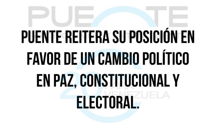 PUENTE REITERA SU POSICION EN FAVOR DE UN CAMBIO POLITICO EN PAZ CONSTITUCIONAL Y ELECTORAL