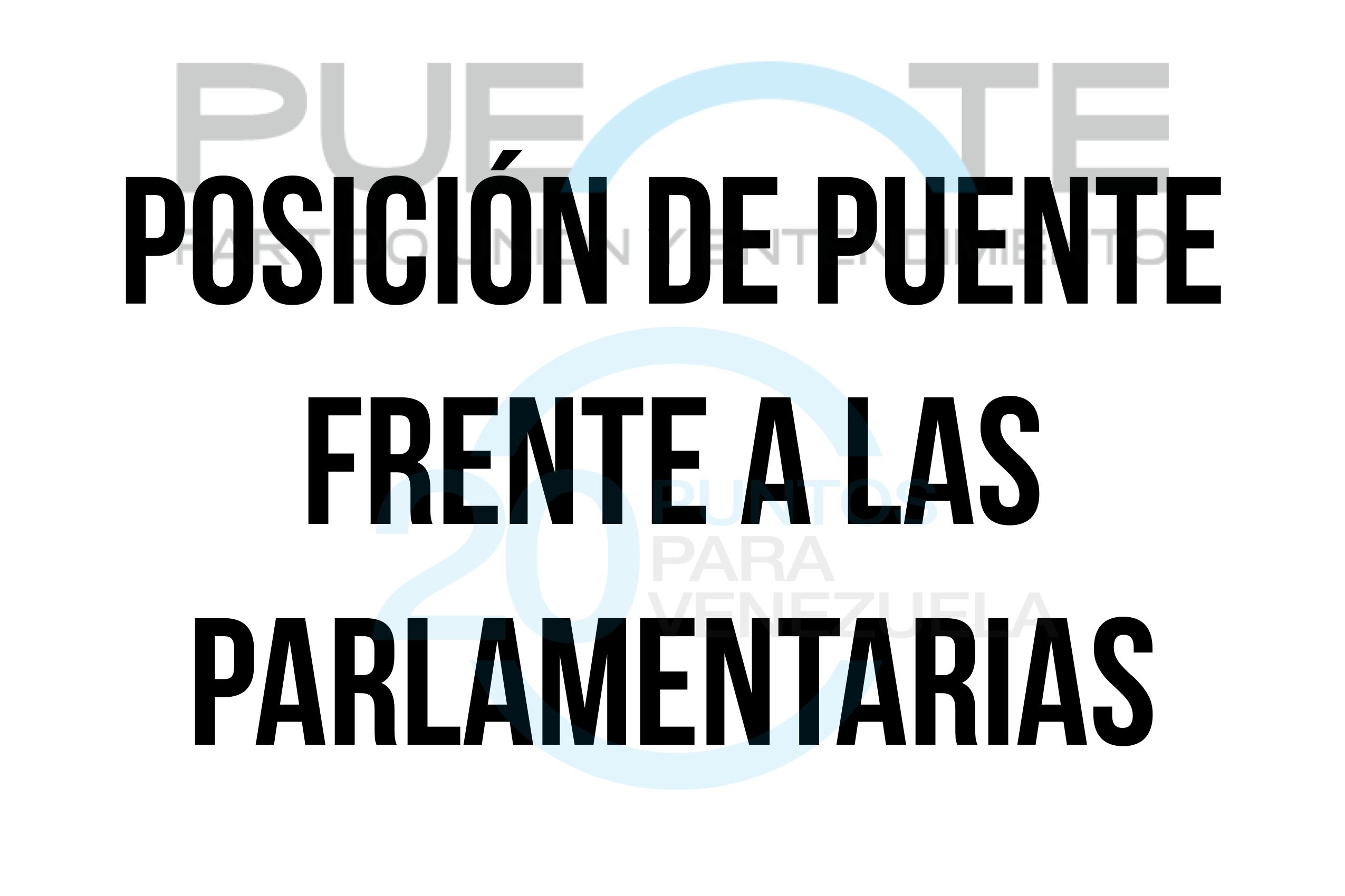Posicion de PUENTE frente a las Parlamentarias
